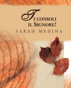 Libro Ti consoli il Signore! Sarah Medina