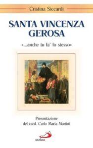 Foto Cover di Santa Vincenza Gerosa. «... Anche tu fa' lo stesso», Libro di Cristina Siccardi, edito da San Paolo Edizioni
