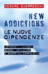 Libro New addictions. Le nuove dipendenze Cesare Guerreschi