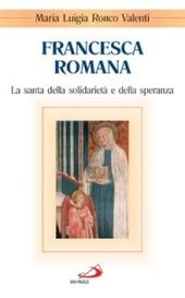 Francesca Romana. La santa della solidarietà e della speranza