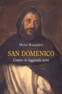 Foto Cover di San Domenico. Contro la leggenda nera, Libro di Michel Roquebert, edito da San Paolo Edizioni