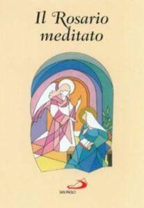 Foto Cover di Il rosario meditato, Libro di  edito da San Paolo Edizioni