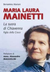 Libro Maria Laura Mainetti. La suora di Chiavenna Beniamina Mariani