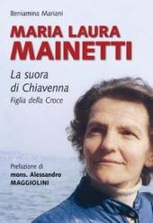 Maria Laura Mainetti. La suora di Chiavenna