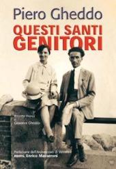 Questi santi genitori. Rosetta Franzi e Giovanni Gheddo