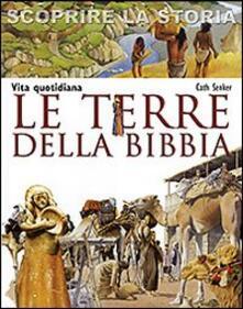 Tegliowinterrun.it Le terre della Bibbia. Vita quotidiana. Scoprire la storia Image