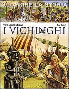 Foto Cover di I Vichinghi. Vita quotidiana. Scoprire la storia, Libro di Neil Grant, edito da San Paolo Edizioni