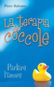 Foto Cover di La terapia delle coccole. Parlare d'amore, Libro di Piero Balestro, edito da San Paolo Edizioni