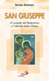 San Giuseppe. «Il custode del Redentore» e l'identità della Chiesa