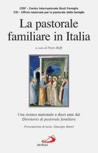 Libro La pastorale familiare in Italia. Una ricerca nazionale a dieci anni del direttorio di pastorale familiare