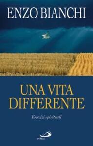 Una vita differente. Esercizi spirituali predicati ai vescovi del Piemonte e dell'Abruzzo e Molise