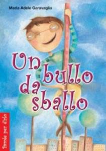 Libro Un bullo da sballo M. Adele Garavaglia