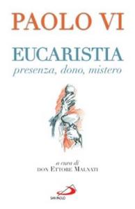 Libro Eucaristia. Presenza, dono, mistero Paolo VI