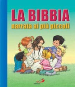 Foto Cover di La Bibbia narrata ai piccoli, Libro di Cecilie Olesen, edito da San Paolo Edizioni