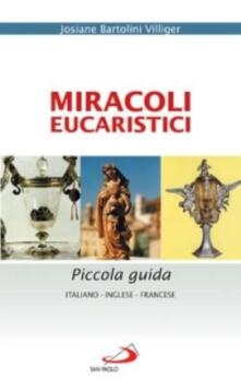 Camfeed.it Miracoli eucaristici. Piccola guida. Ediz. italiana, inglese e francese Image