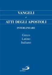 Vangeli e Atti degli Apostoli. Testo italiano, greco e latino