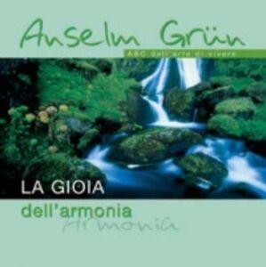 Libro La gioia dell'armonia. ABC dell'arte di vivere Anselm Grün