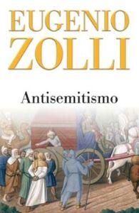 Libro Antisemitismo Eugenio Zolli