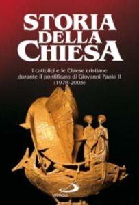 Libro I cattolici e le Chiese cristiane durante il pontificato di Giovanni Paolo II (1978-2005)