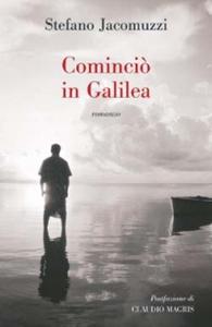 Libro Cominciò in Galilea Stefano Jacomuzzi
