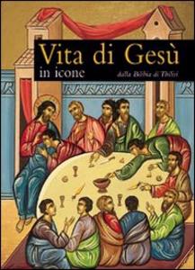Libro Vita di Gesù in icone. Dalla Bibbia di Tbilisi Gabriele Bragantini
