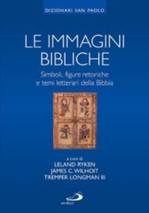 Libro Le immagini bibliche. Simboli, figure retoriche e temi letterari della Bibbia Leland Ryken , James C. Wilhoit , Tremper III Longman