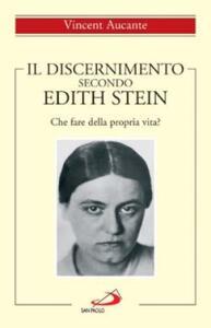 Il discernimento secondo Edith Stein. Che fare della propria vita?
