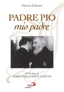 Libro Padre Pio, mio padre Pierino Galeone