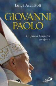 Libro Giovanni Paolo. La prima biografia completa Luigi Accattoli