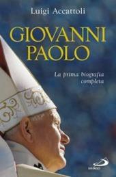Giovanni Paolo. La prima biografia completa
