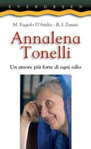 Annalena Tonelli. Un amore più forte di ogni odio