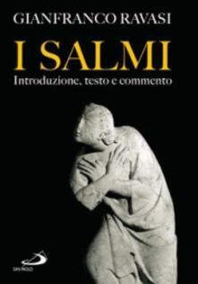 I Salmi. Introduzione, testo e commento - Gianfranco Ravasi - copertina