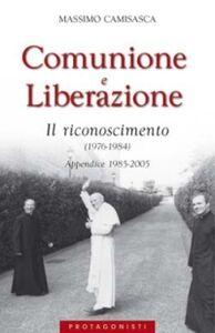 Foto Cover di Comunione e Liberazione 1976-1984. Il riconoscimento (1976-1984). Appendice 1985-2005, Libro di Massimo Camisasca, edito da San Paolo Edizioni