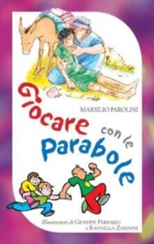 Giocare con le parabole - Marsilio Parolini - copertina