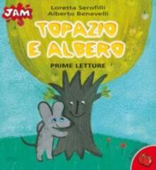 Letterarioprimopiano.it Topazio e Albero. Ediz. a colori Image