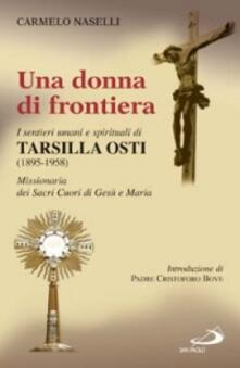 Una donna di frontiera. I sentieri umani e spirituali di Tarsilla Osti.pdf