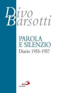 Foto Cover di Parola e silenzio. Diario 1955-1957, Libro di Divo Barsotti, edito da San Paolo Edizioni