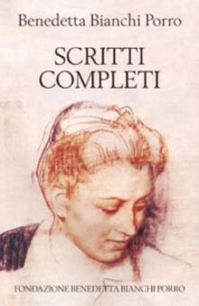 Scritti completi - Benedetta Bianchi Porro - copertina