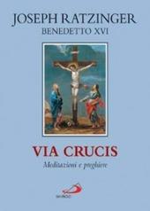 Via crucis. Meditazioni e preghiere