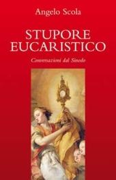 Stupore eucaristico. Conversazioni dal sinodo