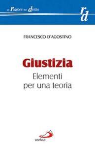 Libro Giustizia. Elementi per una teoria Francesco D'Agostino