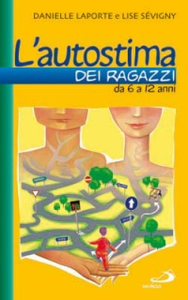 Libro L' autostima dei ragazzi. Da 6 a 12 anni Danielle Laporte , Lise Sévigny