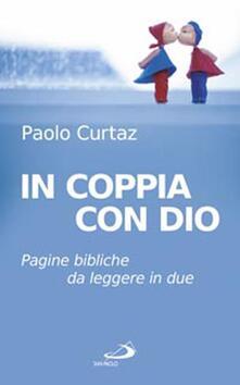 In coppia con Dio. Pagine bibliche da leggere in due - Paolo Curtaz - copertina