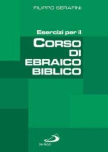 Libro Esercizi per il corso di ebraico biblico Filippo Serafini