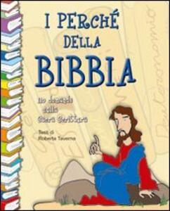 I perché della Bibbia. 110 domande sulle Sacre Scritture