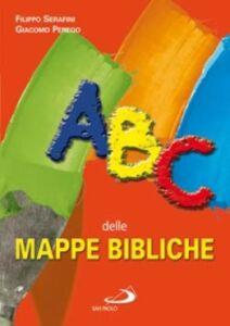 Foto Cover di ABC delle mappe bibliche, Libro di Filippo Serafini,Giacomo Perego, edito da San Paolo Edizioni