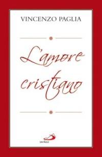 L' L' amore cristiano. Quadri sul Vangelo di Luca - Paglia Vincenzo - wuz.it