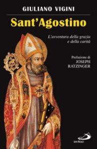 Foto Cover di Sant'Agostino. L'avventura della grazia e della carità, Libro di Giuliano Vigini, edito da San Paolo Edizioni