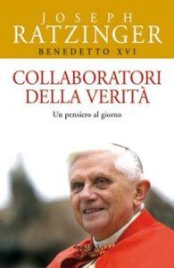 Libro Collaboratori della verità. Un pensiero al giorno Benedetto XVI (Joseph Ratzinger)
