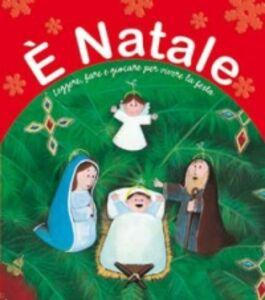 Libro È Natale. Leggere, fare e giocare per vivere la festa Marsilio Parolini